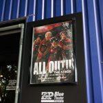 「ALL OUT!! (オールアウト)THE STAGE」ブルーシアター入り口のポスター 撮影:志田彩香
